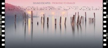 Sound Escapes – From Eno To Einaudi