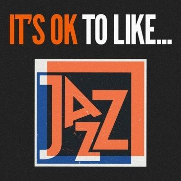 It's OK To Like Jazz