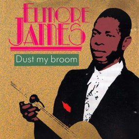 Elmore James Dust My Broom