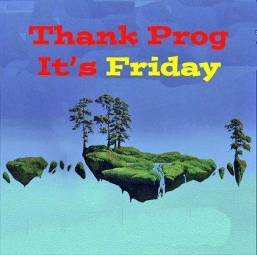 Thank Prog It's Friday!