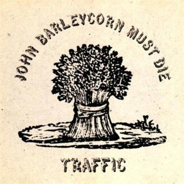 Traffic Reborn With 'John Barleycorn Must Die'