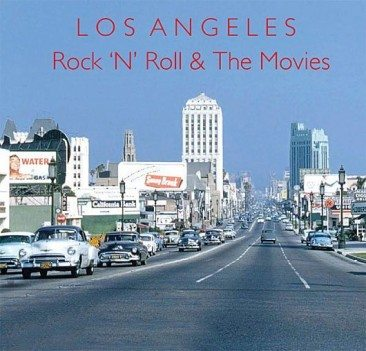Los Angeles, Rock 'n' Roll and The Movies