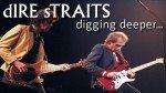 Dire Straits – digging deeper…