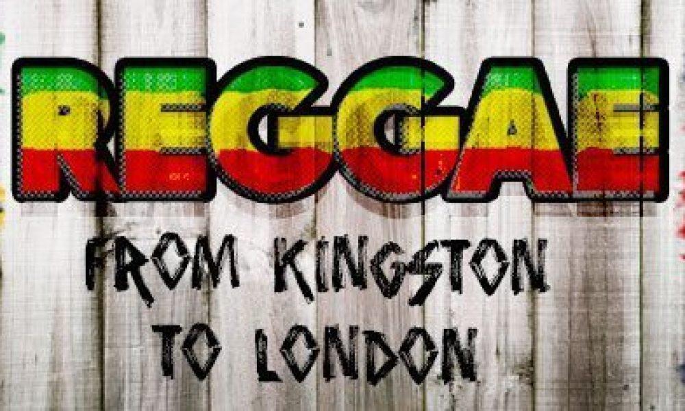 Reggae - Kingston To London