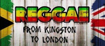 Reggae – From Kingston To London