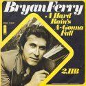 A Hard Rain Launches Bryan Ferry Solo