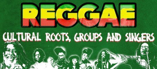 Reggae – Cultural Roots, Groups And Singers