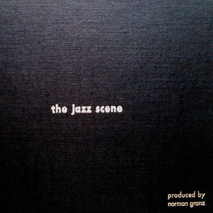 Norman Granz - The Jazz Scene