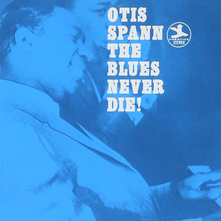 Otis Spann - The Blues Never Die