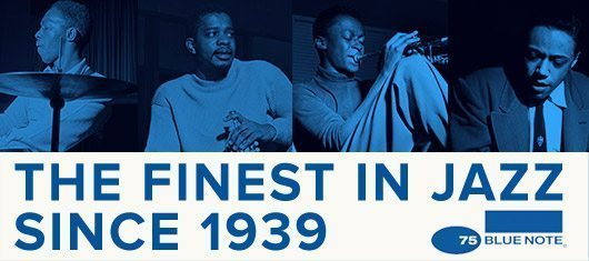BLUE NOTE: THE FINEST IN JAZZ SINCE 1939