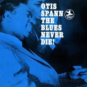 reDiscover Otis Spann : The Blues Never Die