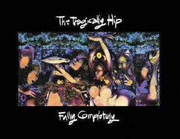 Tragically Hip Get Fully Completely Reissued