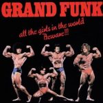 Grand Funk Muscle Into The Chart Again