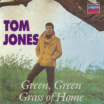 Green Green Grass Of Home Tom Jones