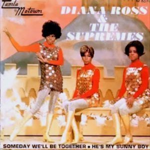 Supremes Someday We'll Be Together