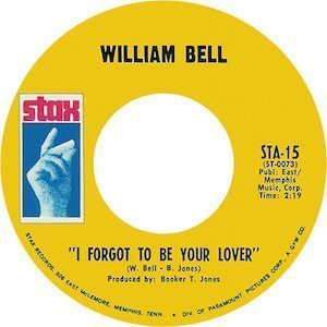 William Bell I Forgot To Be Your Lover
