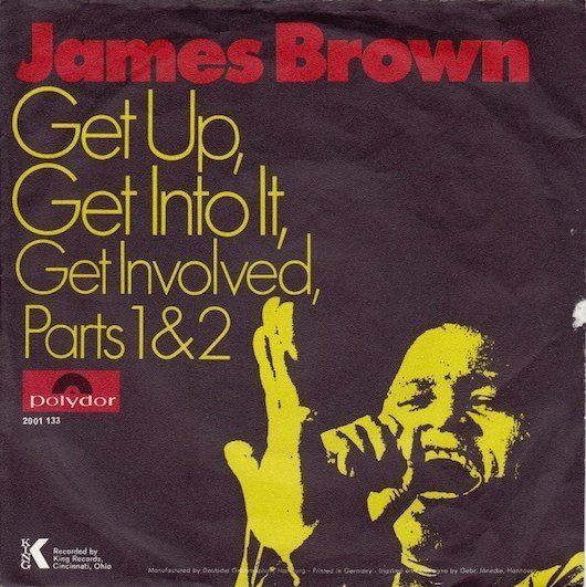 Get Involved: James Brown Gets Up And Gets Involved