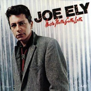 Musta Notta Gotta Lotta Joe Ely