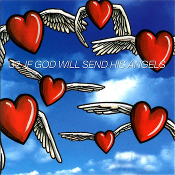 U2 If God Will Send His Angels