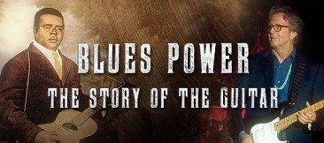 BLUES POWER – THE STORY OF THE GUITAR