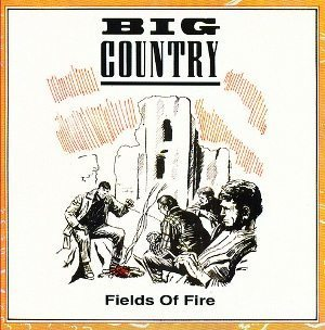 Big Country Fields of Fire