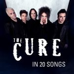 The Cure In 20 Songs
