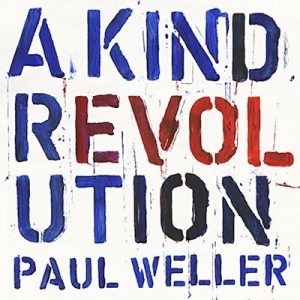 A Kind Revolution Paul Weller