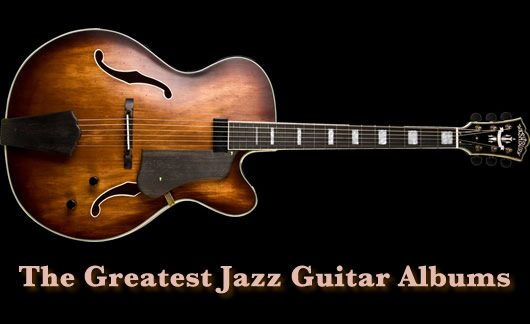 The Greatest Jazz Guitar Albums
