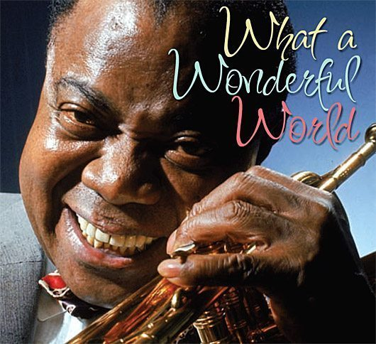 It S Louis Armstrong S Wonderful World