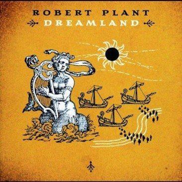 When Robert Plant Was In 'Dreamland'