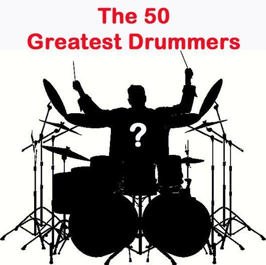 The 50 Greatest Drummers
