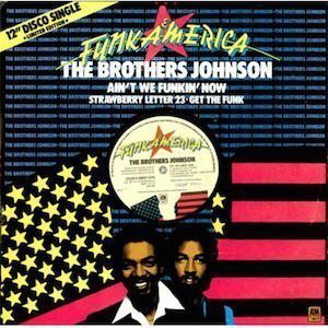The-Brothers-Johnson-Aint-We-Funkin-Now
