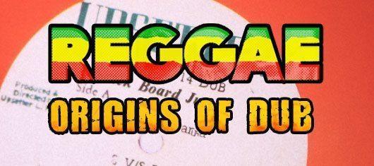 Reggae – Origins Of Dub