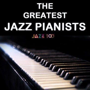 The Greatest Jazz Pianists