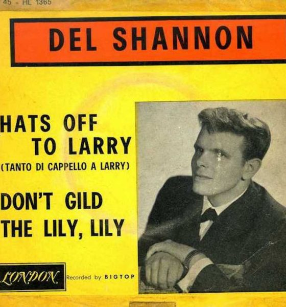 Hats Off To Larry Del Shannon