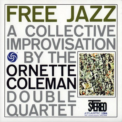Free Jazz: A Collective Improvisation - Ornette Coleman Double Quartet cover