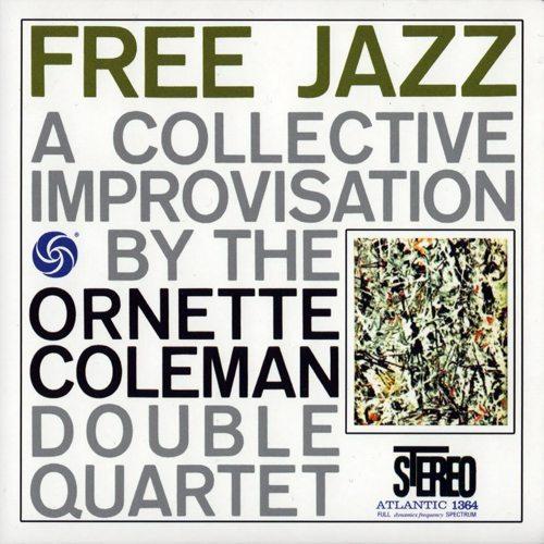 Free Jazz: A Collective Improvisation - Ornette Coleman Double Quartet cover