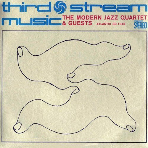 Third Stream Music The Modern Jazz Quartet and Guests cover