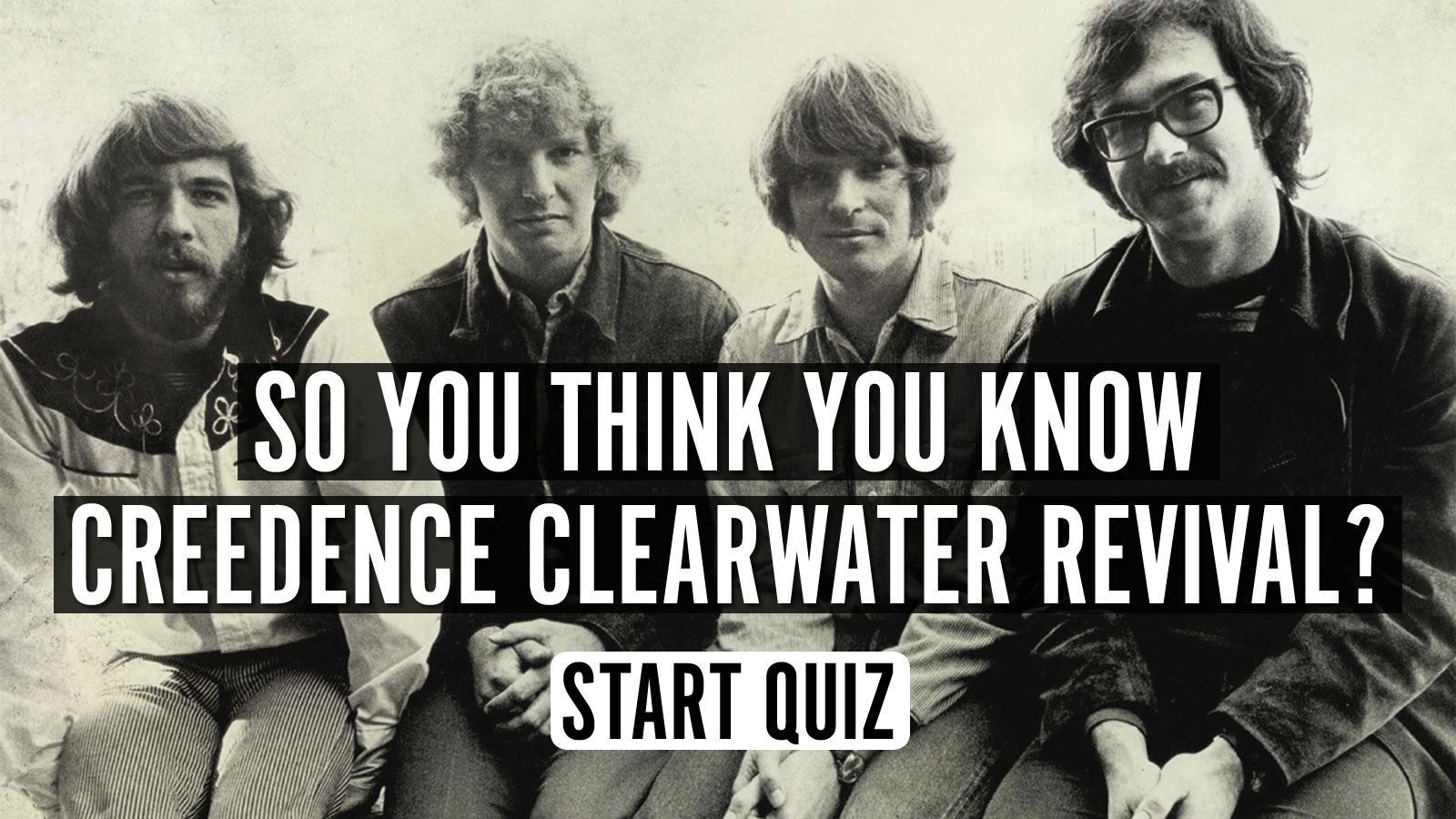 Think You Know Creedence Clearwater Revival