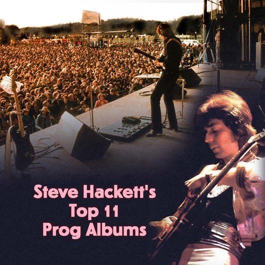 Steve Hackett's Top 11 Prog