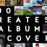 The 100 Greatest Album Covers