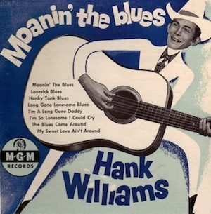 Hank Williams Moanin' The Blues