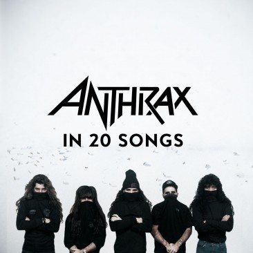 Anthrax In 20 Songs