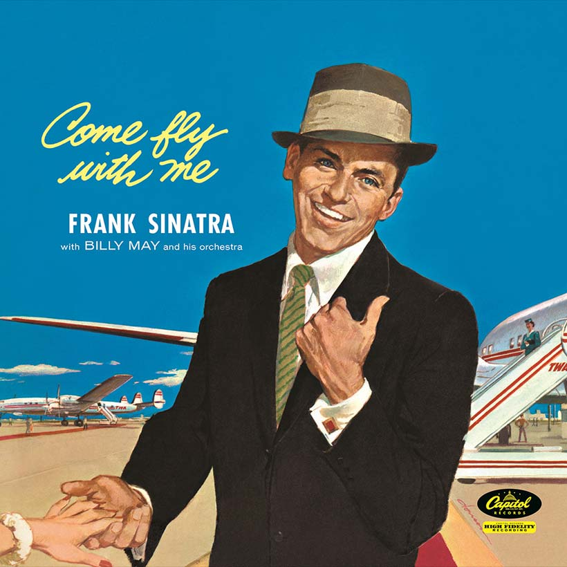 'Come Fly With Me': Revisit The Dizzy Heights Of Sinatra's Classic Album