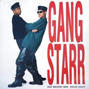 Gang Starr - No More Mr Nice Guy