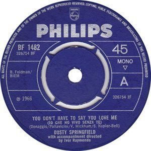 Dusty Springfield You Don't Have To Say You Love Me - label