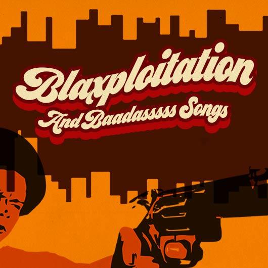 Blaxploitation And Baadasssss Songs