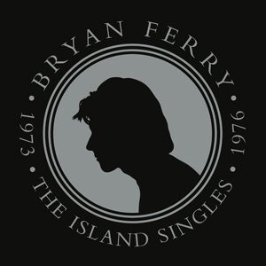 Bryan Ferry Island Singles 1973-1976 Box Set