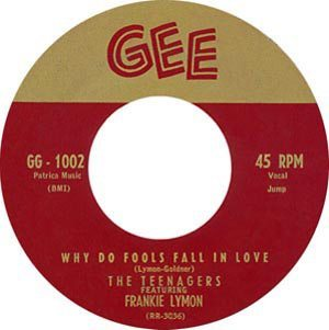 Frankie-Lymon-And-The-Teenagers---Why-Do-Fools-Fall-In-Love---300