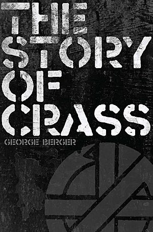 George Berger The Story Of Crass